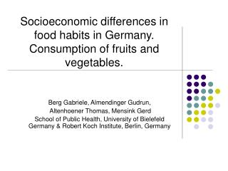 Socioeconomic differences in food habits in Germany.  Consumption of fruits and vegetables.