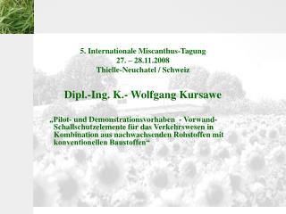 5. Internationale Miscanthus-Tagung 27.   28.11.2008  Thielle-Neuchatel