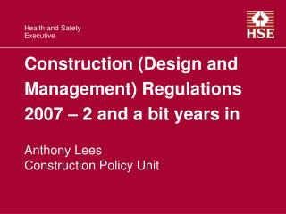 Construction Design and Management Regulations 2007   2 and a bit years in