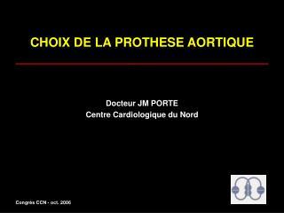 CHOIX DE LA PROTHESE AORTIQUE