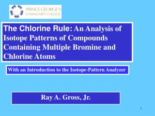 The Chlorine Rule: An Analysis of Isotope Patterns of Compounds ...
