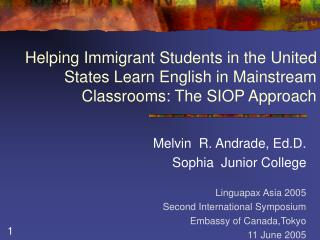 Helping Immigrant Students in the United States Learn English in Mainstream Classrooms: The SIOP Approach