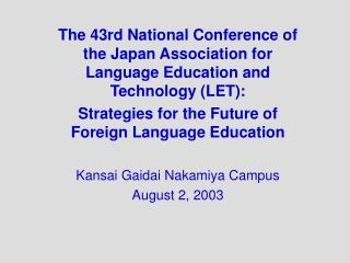 The 43rd National Conference of the Japan Association for Language Education and Technology LET:  Strategies for the Fut