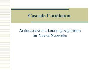 Cascade Correlation