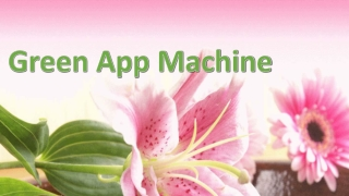 How Green App Machine Will Automate Building Your Own Mobile