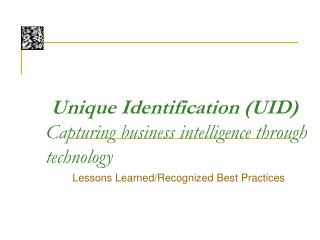Unique Identification UID Capturing business intelligence through technology