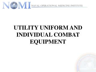 UTILITY UNIFORM AND INDIVIDUAL COMBAT EQUIPMENT