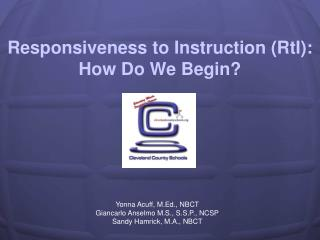 Responsiveness to Instruction RtI: How Do We Begin