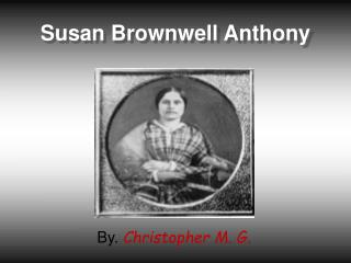 Susan Brownwell Anthony