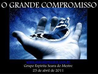 O GRAN DE COMPROMISSO