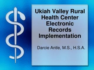Ukiah Valley Rural Health Center Electronic Records Implementation