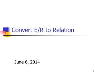 Convert ER to Relation
