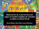 Elaboraci n de material docente seg n el modelo m ltiple de entradas y salidas en Salud Visual  Kovin Naidoo, Anna Rius,