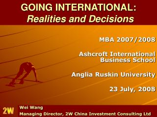 GOING INTERNATIONAL: Realities and Decisions