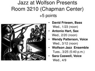 Jazz at Wolfson Presents Room 3210 Chapman Center 5 points