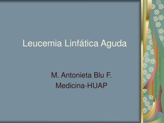 Leucemia Linf tica Aguda