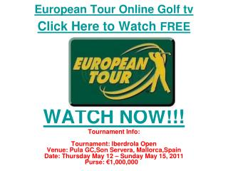 watch european tour: iberdrola open golf 2011 live streaming