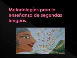 Metodolog as para la ense anza de segundas lenguas