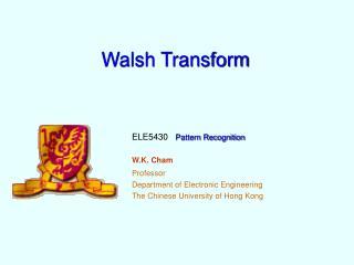 Walsh Transform