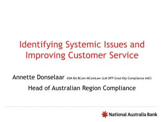 Identifying Systemic Issues and Improving Customer Service   Annette Donselaar ASM BA BCom MComLaw LLM DFP Grad Dip Comp