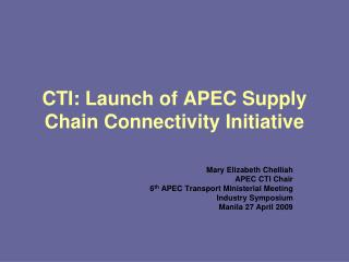 CTI: Launch of APEC Supply Chain Connectivity Initiative