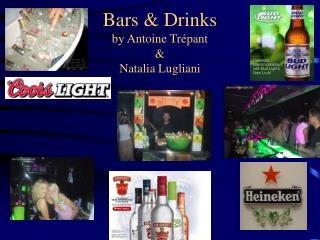 Bars  Drinks by Antoine Tr pant    Natalia Lugliani