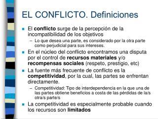 EL CONFLICTO. Definiciones