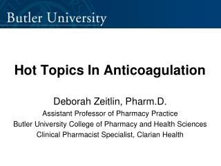 Hot Topics In Anticoagulation