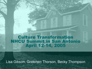 Culture Transformation NHCU Summit in San Antonio April 12-14 ...