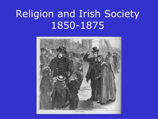 Religion and Irish Society  1850-1875