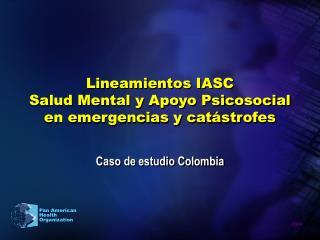 Lineamientos IASC  Salud Mental y Apoyo Psicosocial en emergencias y cat strofes