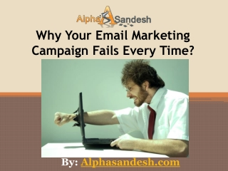 Why Your Email Marketing Campaign Fails Every Time?