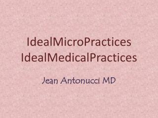 IdealMicroPractices IdealMedicalPractices
