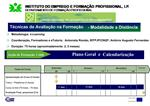 Metodologia: e-Learning Coordena  o, Formadores e eTutoria:  Antonieta Rom o, IEFP,IP