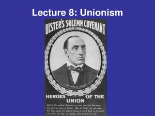 Lecture 8: Unionism