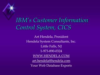IBM s Customer Information Control System, CICS