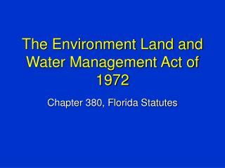 The Environment Land and Water Management Act of 1972