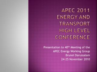 APEC 2011 ENERGY AND TRANSPORT  High Level Conference