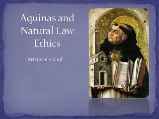Aquinas and Natural Law Ethics