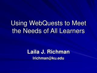 Using WebQuests to Meet the Needs of All Learners