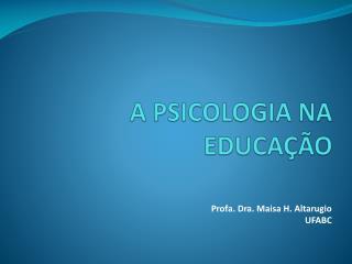 PSICOLOGIA NA EDUCA