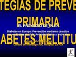 ESTRATEGIAS DE PREVENCION PRIMARIA DE LA DIABETES MELLITUS TIPO 2