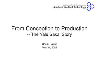 From Conception to Production -- The Yale Sakai Story