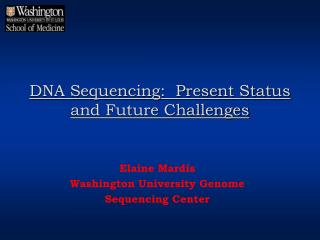 DNA Sequencing: Present Status and Future Challenges