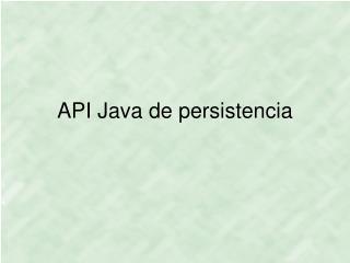 API Java de persistencia