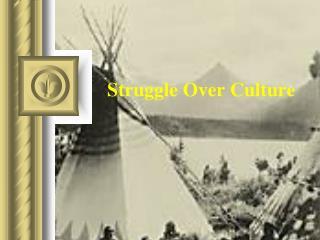 Struggle Over Culture