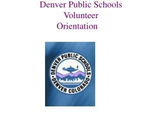 Denver Public Schools Volunteer Orientation
