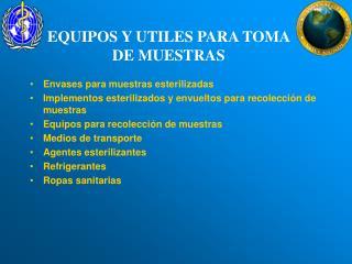 EQUIPOS Y UTILES PARA TOMA DE MUESTRAS