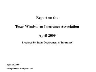 Report on the Texas Windstorm Insurance Association April 2009