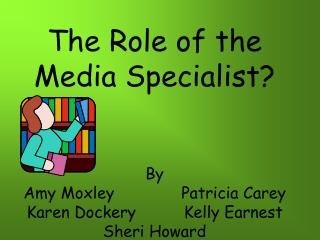The Role of the Media Specialist By